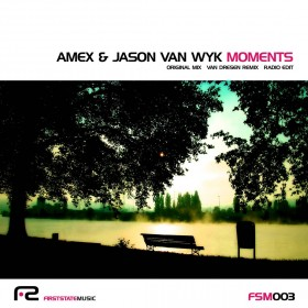 Amex & Jason van Wyk - Moments (Van Dresen Remix)