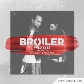 Broiler feat. RAVVEL - Wild Eyes (Van Dresen Remix)